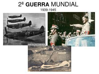 2ª  GUERRA  MUNDIAL 1939-1945