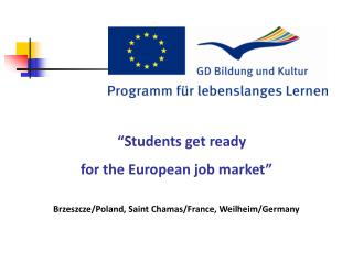 """Students get ready  for the European job market"""