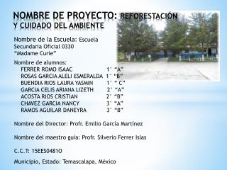 NOMBRE DE PROYECTO:  REFORESTACI�N Y CUIDADO DEL AMBIENTE