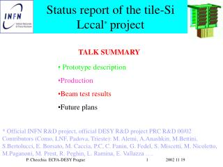 Status report of the tile-Si Lccal * project