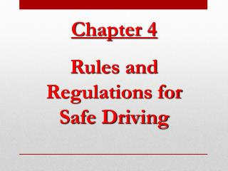 Chapter 4  Rules and Regulations for Safe Driving