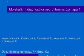 Molekulární diagnostika neurofibromatózy typu 1