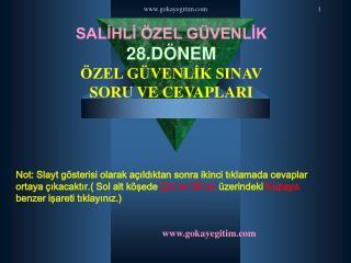 SALİHLİ ÖZEL GÜVENLİK 28.DÖNEM ÖZEL GÜVENLİK SINAV SORU  VE CEVAPLARI