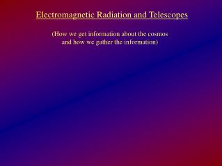 Electromagnetic Radiation and Telescopes