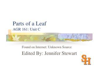 Parts of a Leaf AGR 161: Unit C
