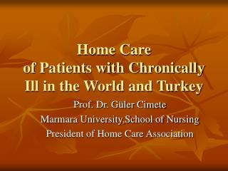 Home Care  of Patients with Chronically Ill in the World and Turkey