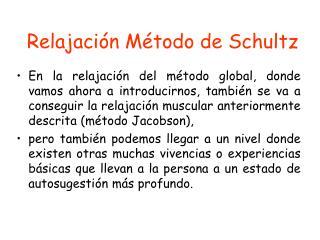 Relajación Método de Schultz
