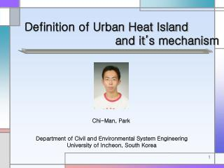 Definition of Urban Heat Island                          and it's mechanism