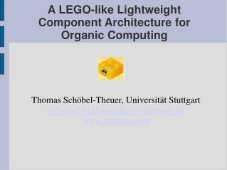 A LEGO-like Lightweight Component Architecture for Organic Computing
