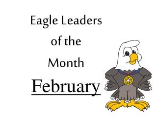 Eagle Leaders  of the  Month February