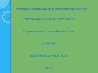 EXPERIENCIA OBTENIDA EN EL PROYECTO PRODUCTIVO