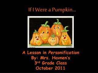If I Were a Pumpkin…