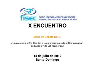 X ENCUENTRO Mesa de Debate No. 7 .