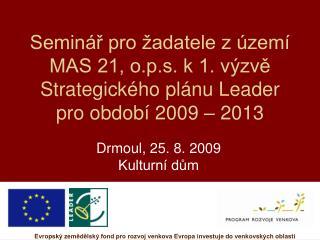 Evropský zemědělský fond pro rozvoj venkova Evropa investuje do venkovských oblastí