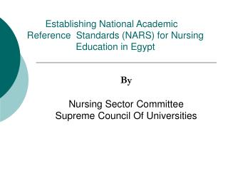 Establishing National Academic    Reference  Standards (NARS) for Nursing Education in Egypt