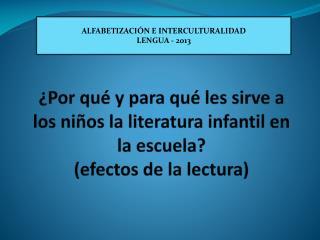 ALFABETIZACIÓN E INTERCULTURALIDAD  LENGUA - 2013