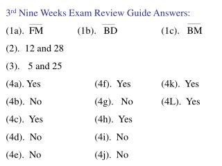 3 rd  Nine Weeks Exam Review Guide Answers: (1a).  FM     	  (1b).   BD		(1c).   BM