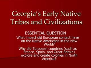 Georgia�s Early Native Tribes and Civilizations