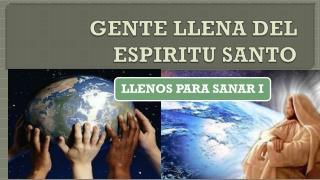 GENTE LLENA DEL ESPIRITU SANTO