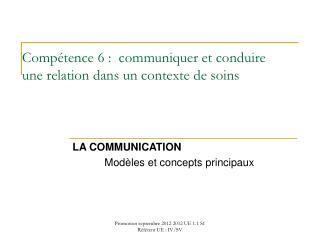 Compétence 6 :  communiquer et conduire une relation dans un contexte de soins