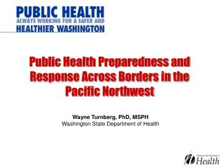 Public Health Preparedness and Response Across Borders in the  Pacific Northwest