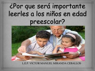 ¿Por que será importante leerles a los niños en edad preescolar?