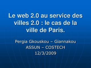 Le web 2.0 au service des villes 2.0: le cas de la ville de Paris.