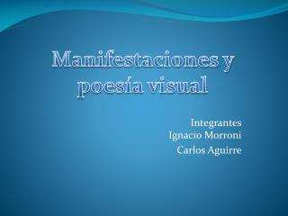 Integrantes Ignacio Morroni Carlos Aguirre