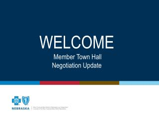 WELCOME  Member Town Hall Negotiation Update