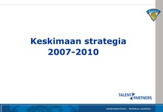 Keskimaan strategia 2007-2010