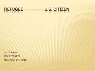 Refugee                  U.S. Citizen