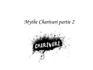 Mythe Charivari partie 2