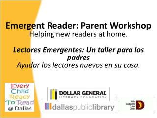 Emergent Reader: Parent Workshop Helping new readers at home.