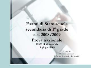 Esami di Stato scuola secondaria di I° grado a.s. 2008/2009  Prova nazionale U.S.P. di Alessandria