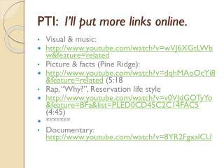 PTI:   I'll put more links online.