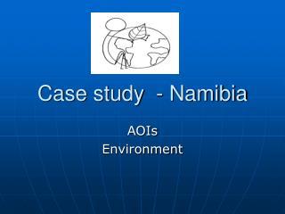 Case study  - Namibia