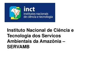 Instituto Nacional de Ciência e Tecnologia dos Servicos Ambientais da Amazônia – SERVAMB