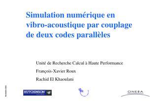 Simulation numérique en vibro-acoustique par couplage de deux codes parallèles