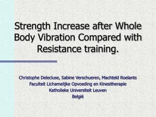 Strength Increase after Whole Body Vibration Compared with Resistance training.