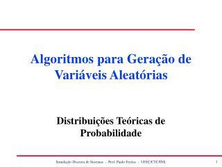 Algoritmos para Geração de Variáveis Aleatórias