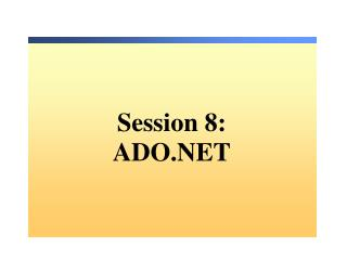Session 8 : ADO.NET