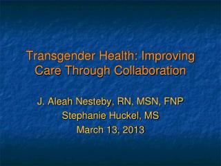 Transgender Health: Improving Care Through Collaboration