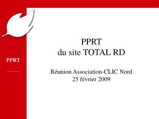 PPRT  du site TOTAL RD R�union Association-CLIC Nord 25 f�vrier 2009