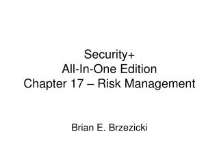 Security+ All-In-One Edition Chapter 17 – Risk Management