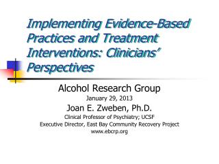 Implementing Evidence-Based Practices and Treatment Interventions: Clinicians' Perspectives