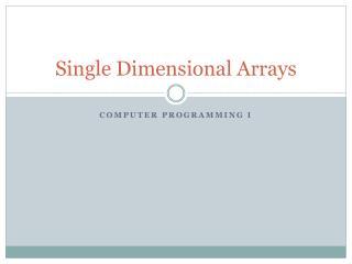 Single Dimensional Arrays