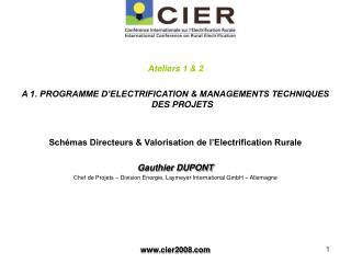 Ateliers 1  2  A 1. PROGRAMME D ELECTRIFICATION  MANAGEMENTS TECHNIQUES DES PROJETS   Sch mas Directeurs  Valorisation d