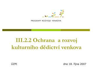 III.2.2 Ochrana  a rozvoj kulturního dědictví venkova