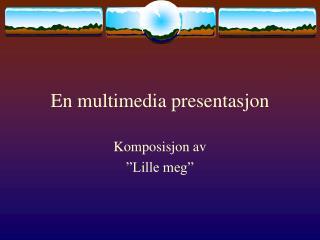 En multimedia presentasjon