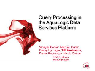 Query Processing in  the AquaLogic Data Services Platform